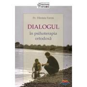 Editura Sophia Dialogul in psihoterapia ortodoxa - filoteu faros