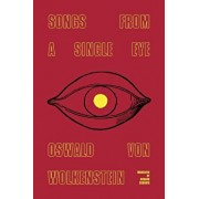Songs from a Single Eye, Paperback/Oswald Von Wolkenstein