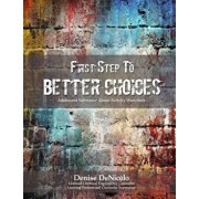 First Step to Better Choices: Adolescent Substance Abuse Activity Workbook, Paperback/Denise Denicolo