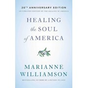 Healing the Soul of America - 20th Anniversary Edition, Paperback/Marianne Williamson