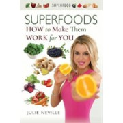 Superfoods - How to Make Them Work for You (Neville Julie)(Paperback) (9781526717337)