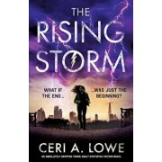 The Rising Storm: An Absolutely Gripping Young Adult Dystopian Fiction Novel, Paperback/Ceri a. Lowe