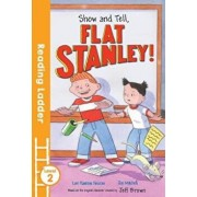 Show and Tell Flat Stanley!, Paperback/Lori Haskins Houran