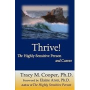 Thrive: The Highly Sensitive Person and Career, Paperback/Dr Tracy M. Cooper