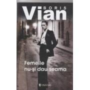 Femeile nu-si dau seama - Boris Vian