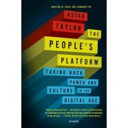 The People's Platform: Taking Back Power and Culture in the Digital Age, Paperback