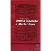 Ultima tinerete a Mariei Suru - Daniel Dragan