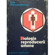Biologia Reproducerii Umane - Dan Alessandrescu