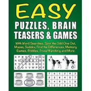 Easy Puzzles, Brain Teasers & Games: With Word Searches, Spot the Odd One Out, Mazes, Sudoku, Find the Differences, Memory Games, Riddles, Trivia Matc, Paperback/Editor of Puzzles &. Games