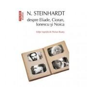 N. Steinhardt despre Eliade Cioran Ionescu si Noica
