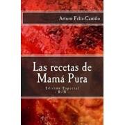 Las Recetas de Mam Pura: Edici n Especial Con El Saz n de la Cocina Dominicana, Paperback/Arturo Feliz-Camilo
