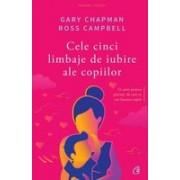 Cele cinci limbaje de iubire ale copiilor - Editia a III-a
