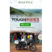 Tough Rides: Brazil: In to the Depths of the Amazon