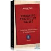 Prezentul trecutului recent - Lavinia Stan