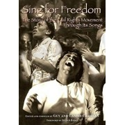 Sing for Freedom: The Story of the Civil Rights Movement Through Its Songs, Paperback/Candie Carawan