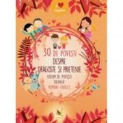 30 de povesti despre dragoste si prietenie. Volum de povesti bilingv roman-englez