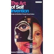 The Art of Self Invention: Image and Identity in Popular Visual Culture, Paperback/Joanne Finkelstein