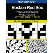 Boston Red Sox Trivia Crossword Word Search Activity Puzzle Book: Greatest Players Edition, Paperback/Mega Media Depot