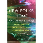 New Folks' Home: And Other Stories, Paperback/Clifford D. Simak