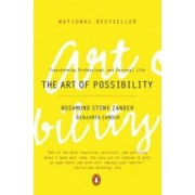 The Art of Possibility Transforming Professional and Personal Life