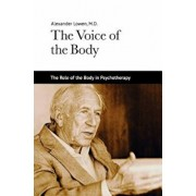 The Voice of the Body, Paperback/Alexander Lowen