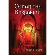 Conan the Barbarian, Hardcover/Robert E. Howard
