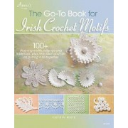 The Go-To Book for Irish Crochet Motifs by Kathryn White