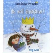 De Kleine Prinses: Ik wil sneeuw! - Tony Ross