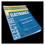 Electronica. Tehnologii si masurari. Manual pentru clasa a X-a