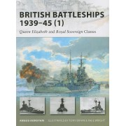 British Battleships 1939-45 (1): Queen Elizabeth and Royal Soverign Classes