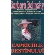 Capriciile destinului - Barbara Delinsky