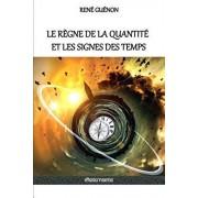Le Rgne de la Quantit Et Les Signes Des Temps, Paperback/Rene Guenon