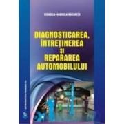 Diagnosticarea intretinerea si repararea automobilului - Cerasela-Gabriela Baltaretu