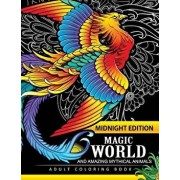 Magical World and Amazing Mythical Animals Midnight Edition: Adult Coloring Book Centaur, Phoenix, Mermaids, Pegasus, Unicorn, Dragon, Hydra and Other, Paperback/Adult Coloring Book