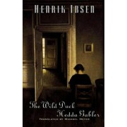 The Wild Duck and Hedda Gabler, Paperback/Henrik Ibsen
