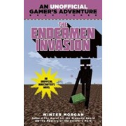 The Endermen Invasion: An Unofficial Gamer's Adventure, Book Three, Paperback/Winter Morgan