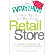 The Everything Guide to Starting and Running a Retail Store, Paperback/Dan Ramsey