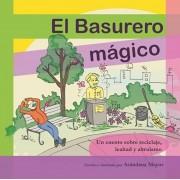 El Basurero Magico: Un cuento ilustrado sobre ecologia, reciclaje, lealtad y altruismo, Paperback/Arandana Mayor
