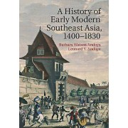 A History of Early Modern Southeast Asia 14001830 by Barbara Watson...