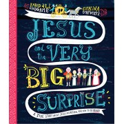 Jesus and the Very Big Surprise: A True Story about Jesus, His Return, and How to Be Ready, Hardcover/Randall Goodgame