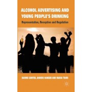 Alcohol Advertising and Young People's Drinking: Representation, Reception and Regulation
