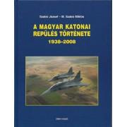 A MAGYAR KATONAI REPÜLÉS TÖRTÉNETE (1938 - 2008)