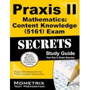 Praxis II Mathematics: Content Knowledge (5161) Exam Secrets: Praxis II Test Review for the Praxis II: Subject Assessments, Paperback