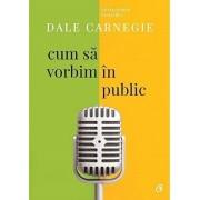Cum sa vorbim in public. Ed. A III-a. revizuita