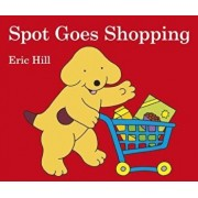Spot Goes Shopping, Hardcover/Eric Hill
