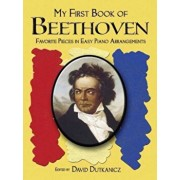 My First Book of Beethoven: Favorite Pieces in Easy Piano Arrangements, Paperback/David Dutkanicz