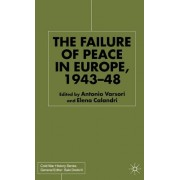 The Failure of Peace in Europe, 1943-48