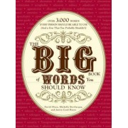 The Big Book of Words You Should Know: Over 3,000 Words Every Person Should Be Able to Use (and a Few That You Probably Shouldn't), Paperback