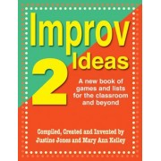 Improv Ideas 2: A New Book of Games and Lists for the Classroom and Beyond, Paperback