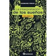 La Interpretacion de Los Suenos. Vol II, Paperback/Sigmund Freud